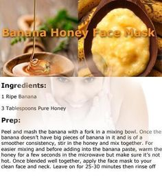 Banana Honey Face Mask - can make a half batch next time with tsp. of cinnamon Exfoliating Face Scrub, Diy Face Scrub, Exfoliate Face, Face Scrub Homemade, Homemade Facials, Homemade Face Masks, Homemade Beauty, Banana Face Mask, Honey Face Mask