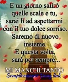 Di nuovo e per sempre insieme, Mamma♥♥♥ Verona, Angels In Heaven, Sisters, Humor, Quotes, Life, Death, Frases, Father