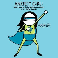 Anxiety girl - that's me!