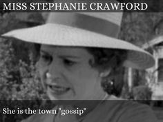 """That's three-fourths colored folks and one-fourth Stephanie Crawford."" (Lee Indirect characterization, Stephanie Crawford is not thrust worthy.(And Miss Maudie is racist) Stephanie Crawford, Direct And Indirect Characterization, Beloved Movie, Ch 5, To Kill A Mockingbird, Man Vs, No Worries, It Cast, Shit Happens"