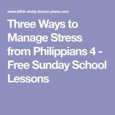 Three ways to manage stress and experience peace from Philippians One of our free Sunday School lessons. We offer free printable Bible study lessons. Adult Sunday School Lessons, School Fun, School Ideas, Youth Ministry Lessons, Ss Lesson, Ways To Manage Stress, School Stress, Bible Lessons For Kids, Bible Activities
