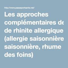 Les approches complémentaires de rhinite allergique (allergie saisonnière, rhume des foins)