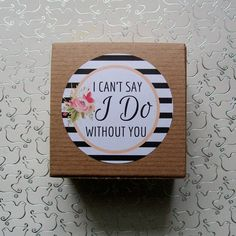 Striped Kraft Favor Box with I Cant Say I Do Without You Sticker - Stripes and Watercolor Flowers.  These Kraft boxes are perfect to way to ask those