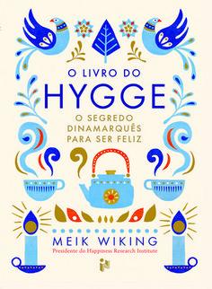 """O povo mais feliz do planeta está a contagiar-nos com o segredo para apreciar os bons prazeres da vida. Chama-se hygge (pronuncia-se huga) e, tal como a palavra portuguesa """"saudade"""", não tem tradução. É assim uma espécie de aconchego com consciência e entre amigos"""