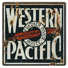 Western Pacific Feather River Route Aged Looking Sign, Aluminum Metal Sign, USA Made Vintage Style Retro Home Decor Garage Art RG7247 by HomeDecorGarageArt on Etsy