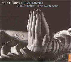 Veronique Bourin - Caurroy: Les Meslanges