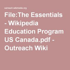 File:The Essentials - Wikipedia Education Program US Canada.pdf - Outreach Wiki