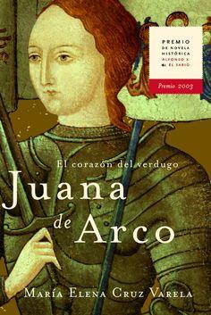 Premio de Novela Histórica Alfonso X El Sabio 2003 Juana de Arco. El corazón del verdugo