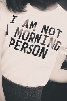 $26.00 I Am Not A Morning Person Tee