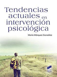 Tendencias actuales en intervención psicológica / María Márquez González (coord.)