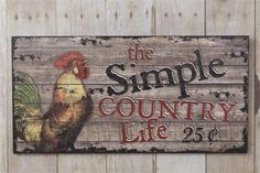 NEW!! Country Primitive Farmhouse THE SIMPLE COUNTRY LIFE 25 CENTS Rooster Sign #Farmhouse