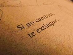 〽️ Si no cambias, te extingues