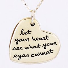 Let Your Heart See What Your Eyes Cannot Pendant