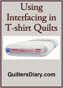 Interfacing in T-Shirt Quilts.  For t-shirt quilting, we recommend using a lightweight fusible interfacing such as Pellon Shape-Flex® (woven) or Therm-o-Web Heat'n Bond (non-woven).