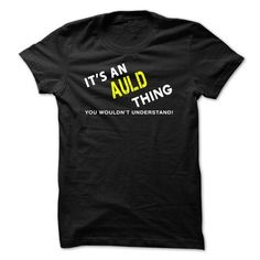 Awesome Tee It is an AULD Thing tee T shirts