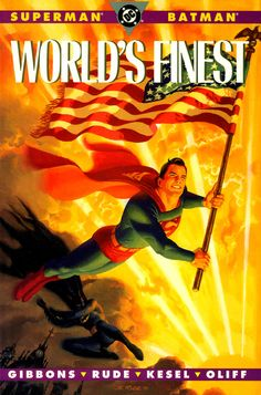 World's Finest - A three-issue 1990 mini-series by Dave Gibbons, Steve Rude, Karl Kesel and Steve Oliff.