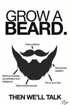 Grow a Beard. We love the beard propaganda. Ha.