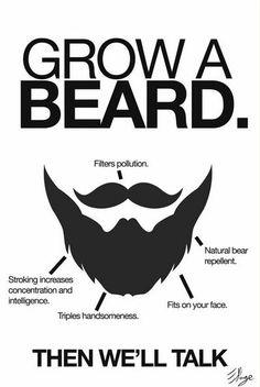 Grow a Beard. We love the beard propaganda. Ha.