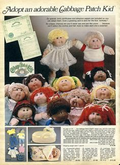 Both of my daughters had several Cabbage Patch Kids.  The original ones, the talking ones, preemies, boys and girls, the ones that ate french fries and drank from their special cup.