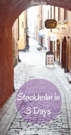 Things to see and do in Stockholm, Sweden in 3 days. Europe