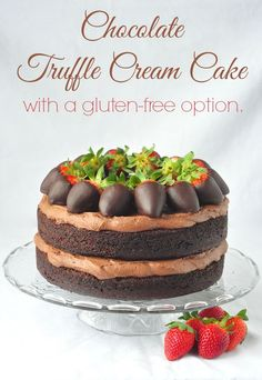 Chocolate Truffle Cream Cake - with a gluten free option. This one bowl chocolate cake recipe works well with any all purpose gluten free flour. The chocolate truffle cream frosting uses naturally gluten free ingredients anyway and the addition of some chocolate dipped strawberries takes any cake straight from simple to showstopper!