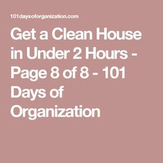 Get a Clean House in Under 2 Hours - Page 8 of 8 - 101 Days of Organization