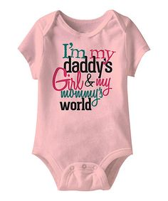 Loving this Pink 'Daddy's Girl & My Mommy's World' Bodysuit - Infant on #zulily! #zulilyfinds