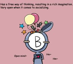 Blood type B has a free way of thinking, resulting in a rich imagination. Very open with others when it comes to socializing
