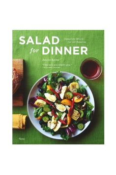 saladfordinner-48    Salad for Dinner: Complete Meals for All Seasons, $47.97, available at Colette  Just bought this book at Heath Ceramics.  Have tried two recipes already.  Yummy inspiration to eat healthy!