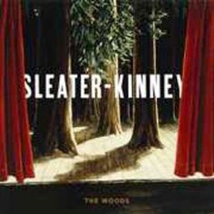 Sleater-Kinney - The Woods, Green