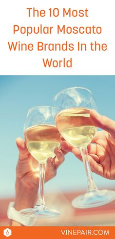Who doesn't love a chilled glass of sweet, fizzy Moscato at the end of a long day? Check out the top ten Moscato brands in the world!