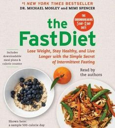 The FastDiet: Lose Weight, Stay Healthy, and Live Longer With the Simple Secret of Intermittent Fasting #IntermittentFasting