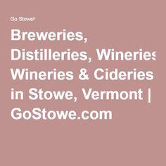 Breweries Distilleries Wineries Cideries In Stowe Vermont Gostowe Com