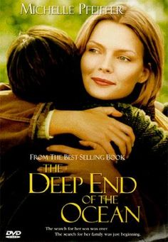 THE DEEP END OF THE OCEAN (1999): The Deep End of The Ocean is a film about a family's reaction when Ben, the youngest son is kidnapped and then found nine years later, living in the same town, where his family had just moved.