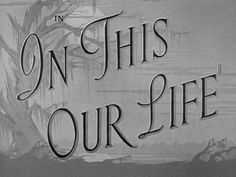 In This Our Life (1942).