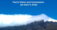 Paul's Vision and Commission as seen in Acts As soon as he received the heavenly vision, in Acts 9:20 he spoke of Christ as the Son of God. Paul announced Christ as the gospel. Via www.agodman.com