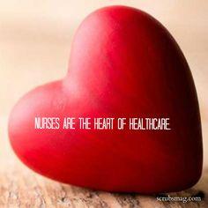 Nurses are the heart of healthcare.