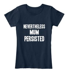 Nevertheless Mum Persisted New Navy Women's T-Shirt Front