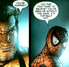 Spidey is totally hot(or at least thats what he says)