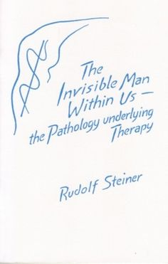The Invisible Man Within Us, by Rudolf Steiner Embryonic Development, Rudolf Steiner, Invisible Man, Core, Therapy, Author, Writing, School, Books