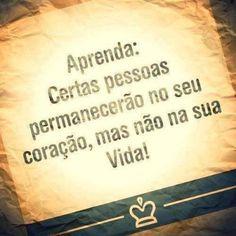 <p></p><p>Aprenda: certas pessoas permanecerão no seu coração, mas não na sua vida!</p>