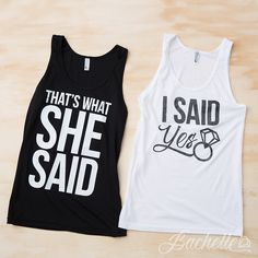 Hilarious That's What She Said and I Said Yes bachelorette party shirts by Bachette