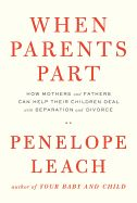 When Parents Part: How Mothers and Fathers Can Help Their Children Deal with Separation and Divorce by Penelope Leach. Recent research clarifies why parents--fathers as much as mothers--are so crucial to children of all ages and how their separation can turn children's lives upside down. Drawing on the latest scientific findings, as well as on her many years of professional and personal work with children, Penelope Leach describes how parents can minimize the impact of separation and divorce…