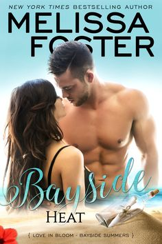Bayside Heat by Melissa Foster (Love in Bloom: Bayside Summers Book 3) https://beckvalleybooks.blogspot.com/2018/07/bayside-heat-by-melissa-foster-love-in.html