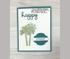 Happy Retirement with Tropical Oasis DSP - Stamping Creations With Marilyn Happy Retirement Cards, Oasis, Stampin Up, About Me Blog, Tropical, Instagram Posts, Palm, Traveling, Design