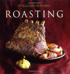 Williams-Sonoma: Roasting by Barbara Grunes http://www.amazon.com/dp/074322681X/ref=cm_sw_r_pi_dp_ja6pub13KGQ6S