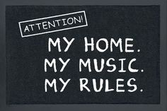 My home. My music. My rules. My home. My music. My rules. Cool Doormats, Funny Doormats, Tales From The Crypt, Lyric Art, Music Humor, My Favorite Music, Art Music, My Room, Heavy Metal