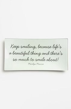 Keep smiling because life's a beautiful thing and there's so much to smile about!