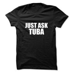 [New tshirt name printing] Just ask TUBA  Coupon Today  Just ask TUBA  Tshirt Guys Lady Hodie  SHARE and Get Discount Today Order now before we SELL OUT  Camping a vest thing you wouldnt understand tshirt hoodie hoodies year name birthday ask tuba just ask