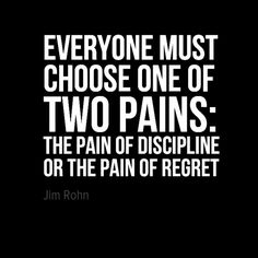 "In-your-face Poster ""Everyone must choose one of two pains: the pain of…"